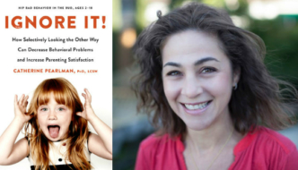 Ep. 83 Can looking the other way decrease your child's behavioral problems? – with Dr. Catherine Pearlman