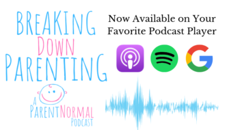 Introducing Breaking Down Parenting: A ParentNormal Podcast