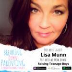 Raising Teenage Boys with Sarcastic Mommy Lisa Munn