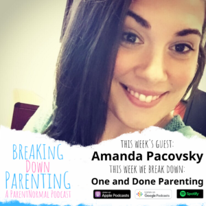 Being a One and Done Parent with Amanda Pacovsky
