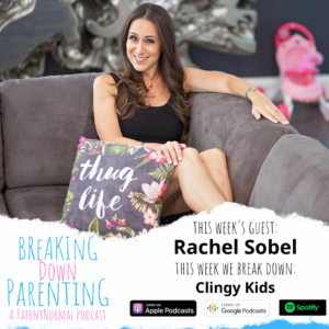 Clingy Kids with Rachel Sobel