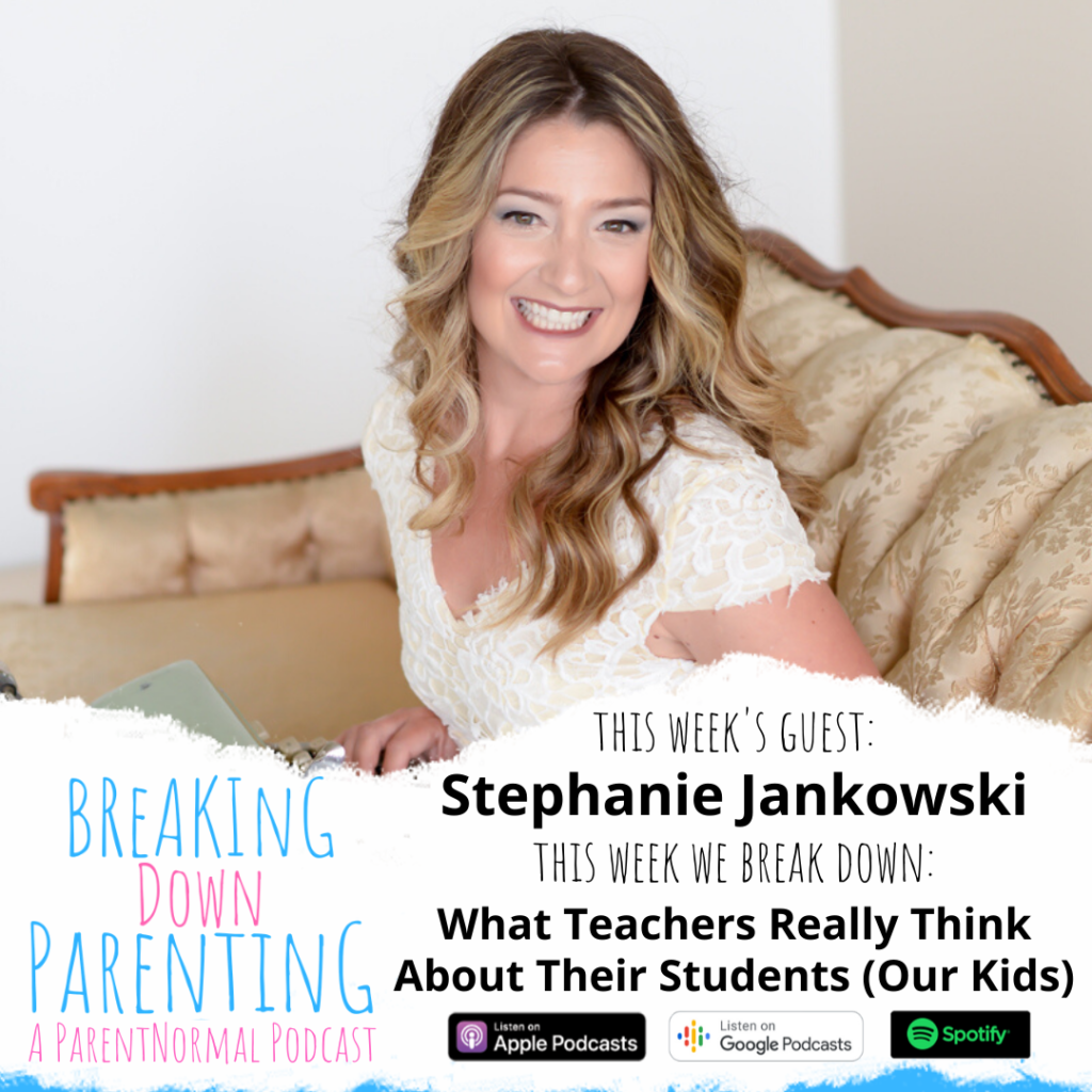 What Teachers Really Think About Their Students (Our Kids) with Stephanie Jankowski