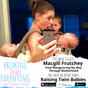 Raising Twin Babies with Macgill Frutchey